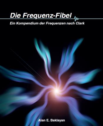 Die Frequenz-Fibel nach Clark von Alan E. Baklayan